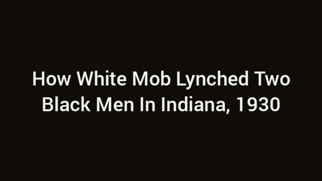 How White Mob Lynched Two Black Men In Indiana, 1930